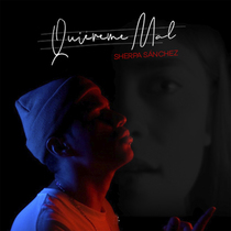 Quiereme Mal by Sherpa Sanchez