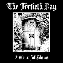 A Mournful Silence by The Fortieth Day
