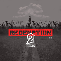 Redemption by 2 Talented