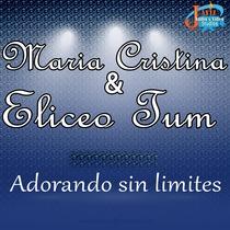 Adorando Sin Limites by Maria Cristina Macario & Eliceo Tum