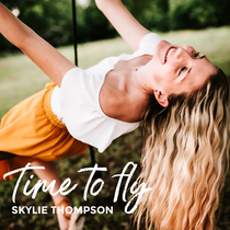 Time to Fly by Skylie Thompson