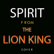 """Spirit (From """"The Lion King"""") [Cover] by Dan Lang"""