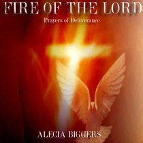 Fire of the Lord by Alecia Biggers