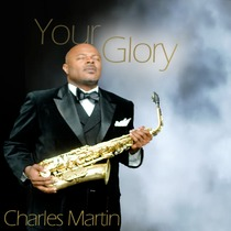 Your Glory by Charles Martin