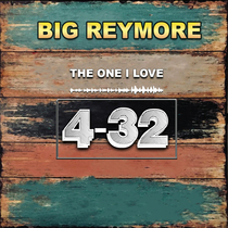 The One I Love (4-32) by Big Reymore