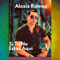 Si Tu No Estas Aqui by Alexis Ramos