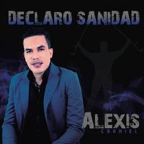 Declaro Sanidad by Alexis Corniel