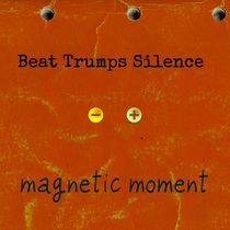 Magnetic Moment by Beat Trumps Silence