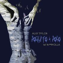 Poquito a Poco (feat. Rampolla) by Alex Taylor