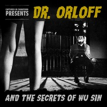 Dr. Orloff and the Secrets of Wu Sin by Captured In Chinatown