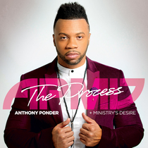 The Process by Anthony Ponder & Ministry's Desire