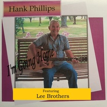 I'm Going Home (feat. Lee Brothers) by Hank Phillips
