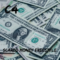 Scared Money Freestyle by C4