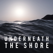 Underneath the Shore by Beautiful Contributors
