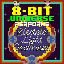 8 Bit Universe Performs Electric Light Orchestra by 8 Bit Universe