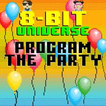 Program the Party by 8 Bit Universe