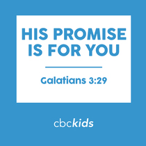His Promise Is for You (Galatians 3:29) by CBC Kids