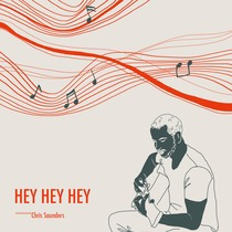 Hey Hey Hey by Chris Saunders
