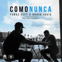 Como Nunca (feat. Ghosk Isais) by Faruz Feet