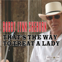 That's the Way to Treat a Lady by Bobby Lynn Shehorn