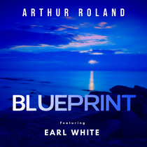 Blueprint (feat. Earl White) by Arthur Roland
