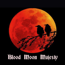 Blood Moon Majesty by Blood Moon Majesty