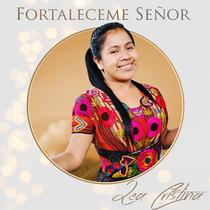 Fortaléceme Señor by Lea Cristina