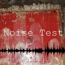 Noise Test by Big Men in Tights