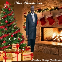This Christmas by Pastor Troy Jackson & The Lite Brigade Band