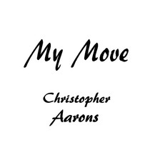 My Move by Christopher Aarons