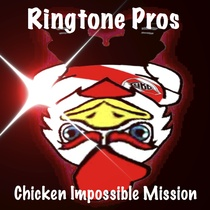 Chicken Impossible Mission by Ringtone Pros