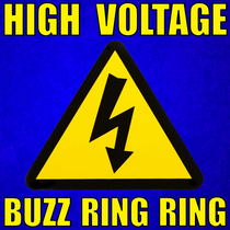 High Voltage Buzz Ring Ring by Harlem Electric Light Alert Tone