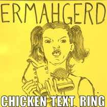 Ermahgerd Chicken Text Ring by Fancy French Chick Ringtones