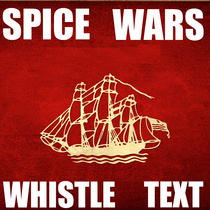 Spice Wars Whistle Text by Old Funky Futuristic Whistle Ringtone