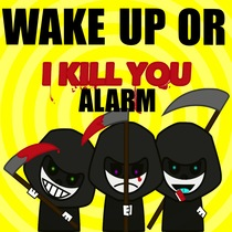 Wake Up Or I Kill You Alarm by Ring Ring Super Funny Tone