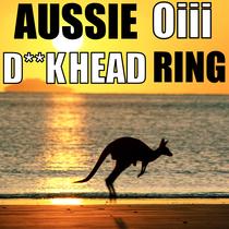 Aussie Oiii D**khead Ring by Oi Oi Oi Funny Australian Alert Tone