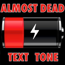 Almost Dead Text Tone by Your Battery Is Dying SMS Alert