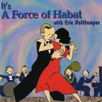 It's A Force of Habat with Eric Noltkamper by Eric Noltkamper