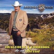"""Tragedias y Corridos de Mi Tierra by Antonio Solis """"El Grande de Guanajuato"""""""