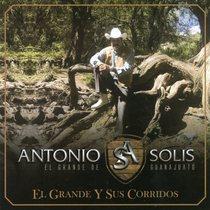 """El Grande y Sus Corridos by Antonio Solis """"El Grande de Guanajuato"""""""