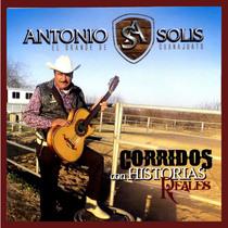 """Corridos Con Historias Reales by Antonio Solis """"El Grande de Guanajuato"""""""