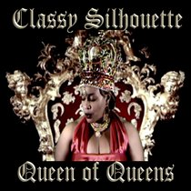 Queen of Queens by Classy Silhouette