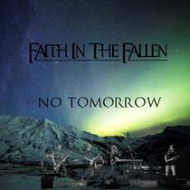 No Tomorrow by Faith in the Fallen