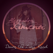 Down the Long Road by Alexandra Ximena