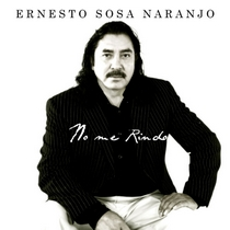 No Me Rindo by Ernesto Sosa Naranjo