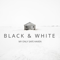 Black & White by My Only Safe Haven
