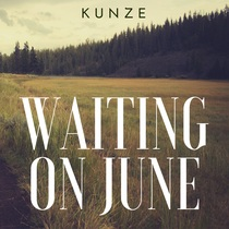 Waiting On June by Kunze