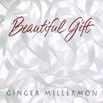 Beautiful Gift by Ginger Millermon