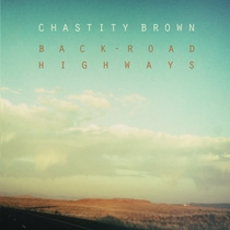 Back-Road Highways by Chastity Brown