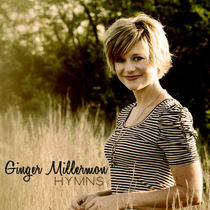 Ginger Millermon Hymns by Ginger Millermon